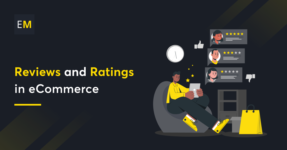 Why Online Review Matter in eCommerce? And How to Get More of Them?